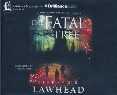 #5: The Fatal Tree - unabridged audio book on CD  -     Narrated By: Simon Bubb     By: Stephen R. Lawhead