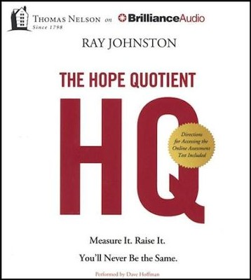 The Hope Quotient: Measure It. Raise It. You'll Never Be the Same. - unabridged audio book on CD  -     Narrated By: Dave Hoffman     By: Ray Johnston