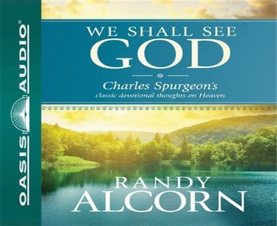 We Shall See God: Charles Spurgeon's Classic Devotional Thoughts on Heaven - Unabridged Audiobook on CD  -     By: Randy Alcorn