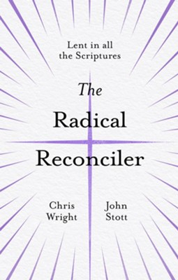 The Radical Reconciler: Lent in All the Scriptures  -     By: Christopher Wright