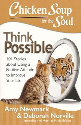 Chicken Soup For the Soul: Think Possible  -     By: Amy Newmark, Deborah Norville