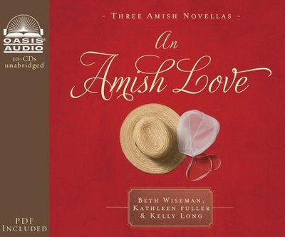 An Amish Love: Healing Hearts/What the Heart Sees/A Marriage of the Heart - Unabridged Audiobook  [Download] -     By: Beth Wiseman, Kathleen Fuller, Kelly Long