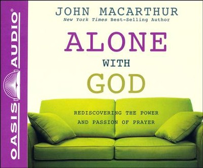 Alone With God Unabridged Audiobook on CD  -     By: John MacArthur
