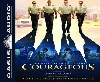 Courageous Unabridged Audiobook on CD  -     By: Randy Alcorn, Alex Kendrick, Stephen Kendrick