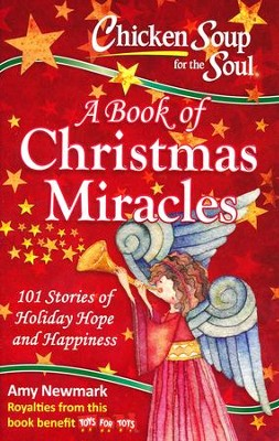 Chicken Soup For The Soul: A Book Of Christmas Miracles  -     By: Amy Newmark