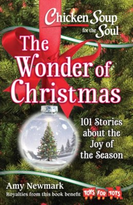 Chicken Soup For The Soul: The Wonder Of Christmas  -     By: Amy Newmark