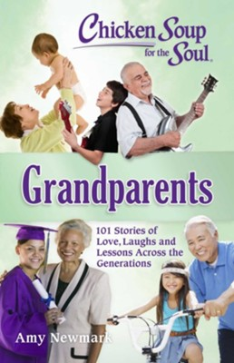 Chicken Soup For The Soul: Grandparents  -     By: Amy Newmark