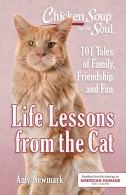 Life Lessons from the Cat: 101 Tales of Family, Friendship and Fun  -     By: Amy Newmark
