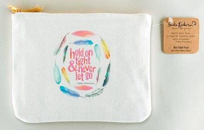 Hold On Tight, Mini Tablet Pouch  -     By: Sadie Robertson