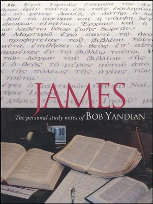 James: The Personal Study Notes of Bob Yandian  -     By: Bob Yandian