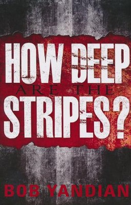 How Deep are the Stripes?  -     By: Bob Yandian