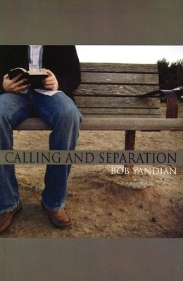 Calling and Separation   -     By: Bob Yandian