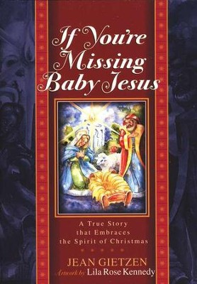 If You're Missing Baby Jesus  -     By: Jean Gietzen