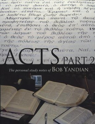 Acts Part 2: The Personal Study Notes of Bob Yandian  -     By: Bob Yandian