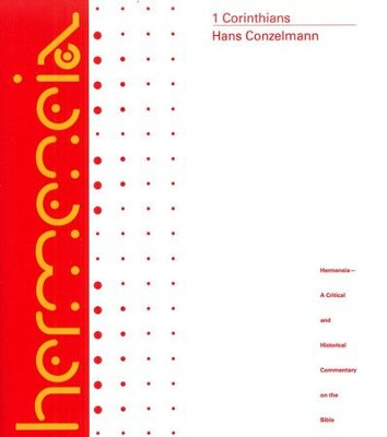 1 Corinthians: Hermeneia, a Critical and Historical Commentary on the Bible  -     By: Hans Conzelmann