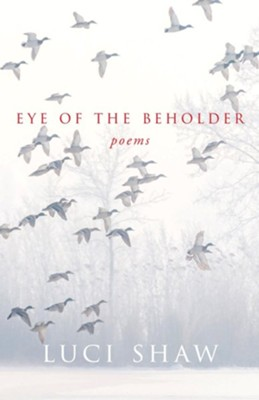 Eye of the Beholder  -     By: Luci Shaw