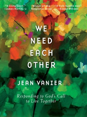 We Need Each Other: Responding to God's Call to Live Together  -     By: Sister Jean Vanier