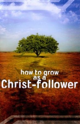 How to Grow as a Christ Follower - ACT  -     By: EvanTell