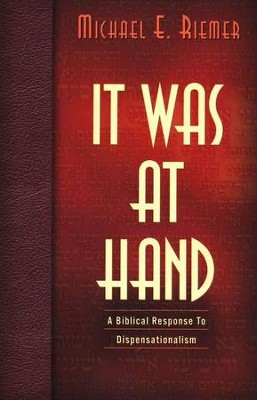 It Was at Hand  -     By: Michael E. Riemer