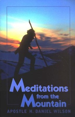 Meditations from the Mountain  -     By: H. Daniel Wilson