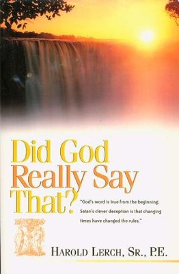 Did God Really Say That?   -     By: Harold Lerch Sr.