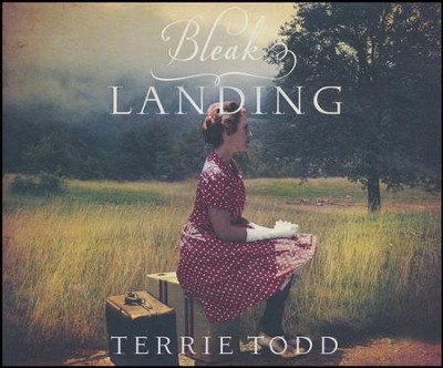 Bleak Landing - unabridged audio book on CD  -     By: Terrie Todd
