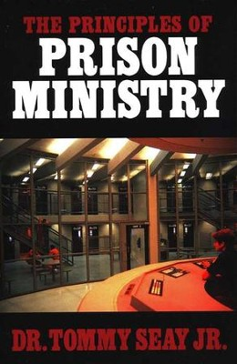 The Principles of Prison Ministry   -     By: Tommy Seay Jr.