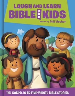 Laugh and Learn Bible for Kids: The Gospel in 52 Five-Minute Bible Stories  -     By: Phil Vischer