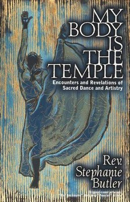 My Body Is The Temple   -     By: Stephanie Butler
