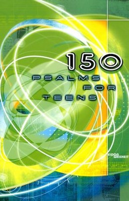 150 Psalms for Teens   -     By: Eldon Weisheit