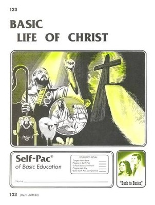 Life Of Christ Self-Pac 133, Grades 9-12   -