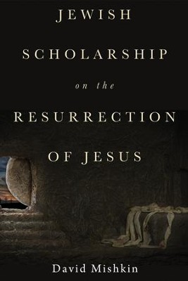 Jewish Scholarship on the Resurrection of Jesus  -     By: David Mishkin