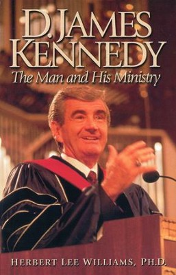 D.James Kennedy: The Man and His Ministry   -     By: Herbert Lee Williams Ph.D.