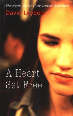 A Heart Set Free  -     By: David Leyden
