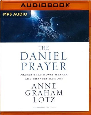 The Daniel Prayer: Prayer That Moves Heaven and Changes Nations - unabridged audio book on CD  -     Narrated By: Anne Graham Lotz     By: Anne Graham Lotz