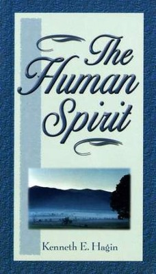 The Human Spirit  -     By: Kenneth E. Hagin