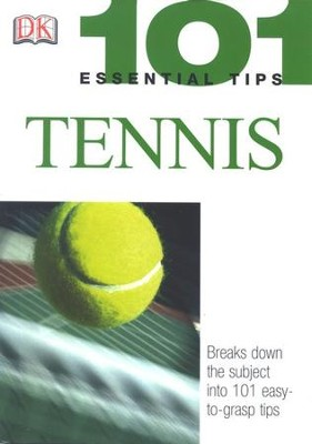 101 Essential Tips: Tennis   -     By: Paul Douglas