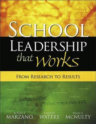 School Leadership That Works: From Research to Results   -     By: Robert Marizano, Timothy Waters, Brian A. McNulty