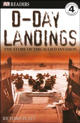 DK Readers, Level 4: D-Day Landings: The Story Of The Allied Invasion   -     By: Richard Platt