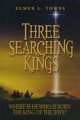 Three Searching Kings  -     By: Elmer Towns