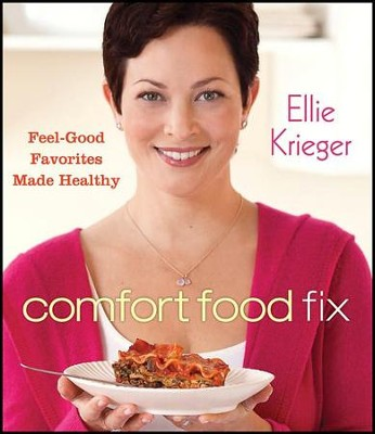 Comfort Food Fix: Feel-Good Favorites Made Healthy   -     By: Ellie Krieger, Quentin Bacon