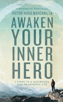 Awaken Your Inner Hero: 7 Steps to a Successful and Meaningful Life - unabridged audio book on CD  -     By: Victor Hugo Manzanilla