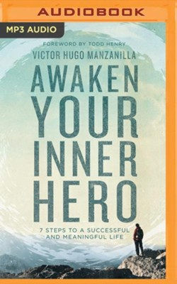 Awaken Your Inner Hero: 7 Steps to a Successful and Meaningful Life - unabridged audio book on MP3-CD  -     By: Victor Hugo Manzanilla