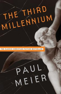 The Third Millennium: The Classic Christian Fiction Bestseller - eBook  -     By: Paul Meier M.D.