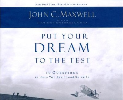 Put Your Dream to the Test: 10 Questions to Help You See It and Seize It - abridged audio book on CD  -     Narrated By: Wayne Shepherd     By: John C. Maxwell