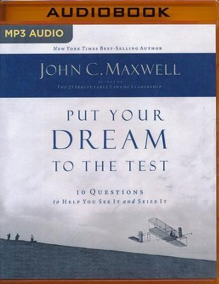 Put Your Dream to the Test: 10 Questions to Help You See It and Seize It - abridged audio book on MP3-CD  -     Narrated By: Wayne Shepherd     By: John C. Maxwell