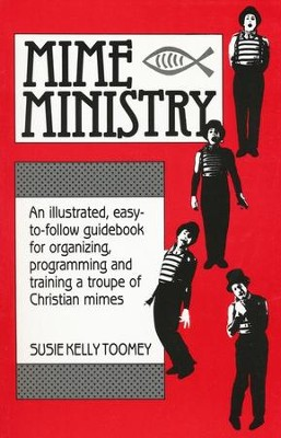Mime Ministry   -     By: Susie Kelly Toomey