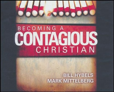 Becoming a Contagious Christian: Be Who You Already Are - unabridged audio book on CD  -     Narrated By: Bill Hybels     By: Bill Hybels, Mark Mittelberg