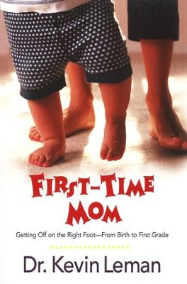 First-Time Mom  -     By: Dr. Kevin Leman