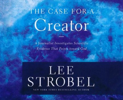The Case for a Creator: A Journalist Investigates Scientific Evidence That Points Toward God - unabridged audio book on CD  -     Narrated By: Lee Strobel     By: Lee Strobel